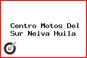 Centro Motos Del Sur Neiva Huila