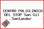 CENTRO POLICLINICO DEL STOP San Gil Santander