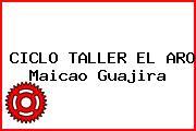 CICLO TALLER EL ARO Maicao Guajira