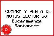 COMPRA Y VENTA DE MOTOS SECTOR 50 Bucaramanga Santander
