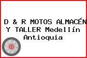 D & R MOTOS ALMACÉN Y TALLER Medellín Antioquia