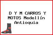D Y M CARROS Y MOTOS Medellín Antioquia