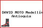 DAVID MOTO Medellín Antioquia