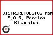 DISTRIREPUESTOS M&M S.A.S. Pereira Risaralda