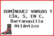 DOMÍNGUEZ VARGAS Y CÍA. S. EN C. Barranquilla Atlántico