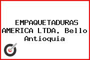 EMPAQUETADURAS AMERICA LTDA. Bello Antioquia