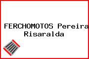 FERCHOMOTOS Pereira Risaralda