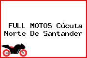 FULL MOTOS Cúcuta Norte De Santander