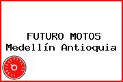 FUTURO MOTOS Medellín Antioquia