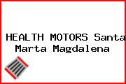 HEALTH MOTORS Santa Marta Magdalena