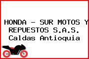 HONDA - SUR MOTOS Y REPUESTOS S.A.S. Caldas Antioquia