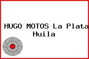 HUGO MOTOS La Plata Huila