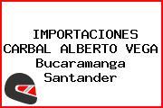 IMPORTACIONES CARBAL ALBERTO VEGA Bucaramanga Santander