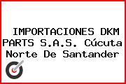 IMPORTACIONES DKM PARTS S.A.S. Cúcuta Norte De Santander