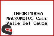 IMPORTADORA MACROMOTOS Cali Valle Del Cauca