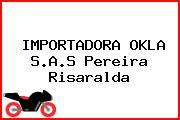 IMPORTADORA OKLA S.A.S Pereira Risaralda
