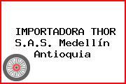 IMPORTADORA THOR S.A.S. Medellín Antioquia