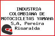 INDUSTRIA COLOMBIANA DE MOTOCICLETAS YAMAHA S.A. Pereira Risaralda