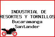 INDUSTRIAL DE RESORTES Y TORNILLOS Bucaramanga Santander