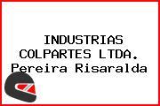 INDUSTRIAS COLPARTES LTDA. Pereira Risaralda