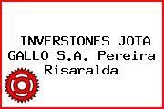INVERSIONES JOTA GALLO S.A. Pereira Risaralda