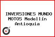 INVERSIONES MUNDO MOTOS Medellín Antioquia