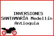 INVERSIONES SANTAMARÍA Medellín Antioquia