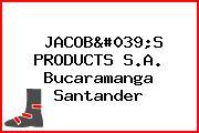 JACOB'S PRODUCTS S.A. Bucaramanga Santander