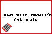 JUAN MOTOS Medellín Antioquia