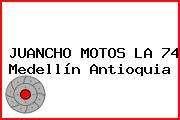 JUANCHO MOTOS LA 74 Medellín Antioquia