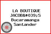 LA BOUTIQUE JACOB'S Bucaramanga Santander