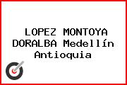 LOPEZ MONTOYA DORALBA Medellín Antioquia