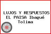 LUJOS Y RESPUESTOS EL PAISA Ibagué Tolima