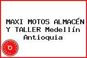 MAXI MOTOS ALMACÉN Y TALLER Medellín Antioquia