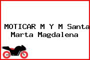 MOTICAR M Y M Santa Marta Magdalena