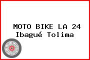MOTO BIKE LA 24 Ibagué Tolima