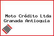 Moto Crédito Ltda Granada Antioquia