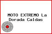 MOTO EXTREMO La Dorada Caldas