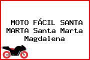 MOTO FÁCIL SANTA MARTA Santa Marta Magdalena
