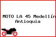 MOTO LA 45 Medellín Antioquia