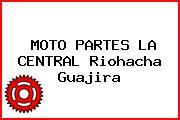 MOTO PARTES LA CENTRAL Riohacha Guajira