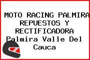 MOTO RACING PALMIRA REPUESTOS Y RECTIFICADORA Palmira Valle Del Cauca