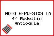 MOTO REPUESTOS LA 47 Medellín Antioquia