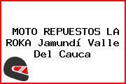 MOTO REPUESTOS LA ROKA Jamundí Valle Del Cauca