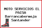 MOTO SERVICIOS EL PAISA Barrancabermeja Santander