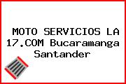 MOTO SERVICIOS LA 17.COM Bucaramanga Santander