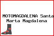 MOTOMAGDALENA Santa Marta Magdalena