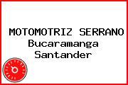MOTOMOTRIZ SERRANO Bucaramanga Santander