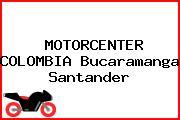 MOTORCENTER COLOMBIA Bucaramanga Santander