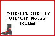 MOTOREPUESTOS LA POTENCIA Melgar Tolima